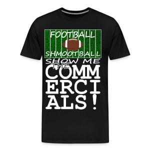 Football Commercials Shirt - Men's Premium T-Shirt
