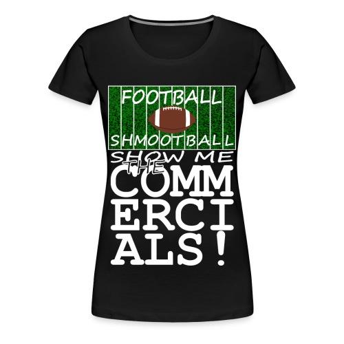 Women's Football Commercials Shirt - Women's Premium T-Shirt