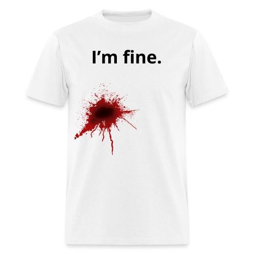 I'm fine. T-Shirt