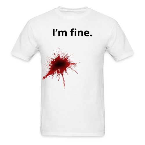I'm fine blood splatter T-Shirt - Men's T-Shirt