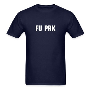 FU PRK Shirt - Men's T-Shirt