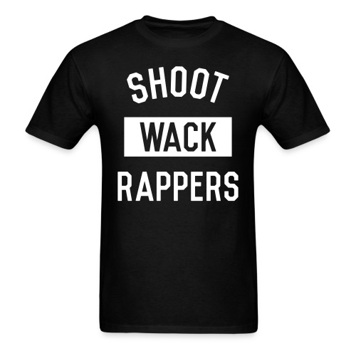 Shoot Wack Rappers - Men's T-Shirt