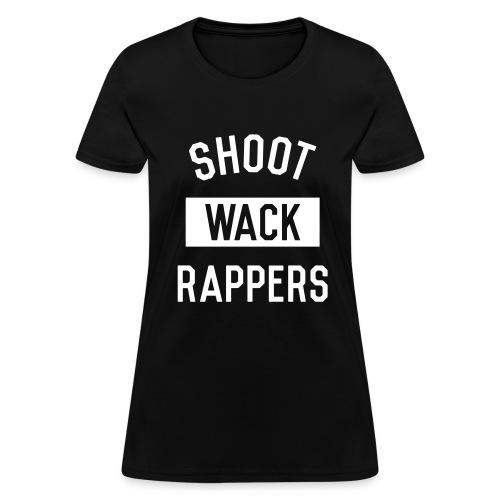 Shoot Wack Rappers - Women's T-Shirt