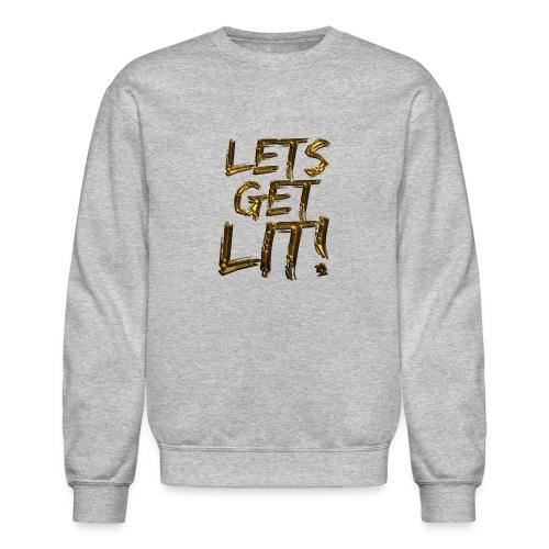 LETS GET LIT! - Crewneck Sweatshirt