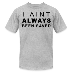 Aint Always Big Men's Tee - Men's T-Shirt by American Apparel