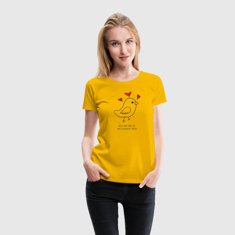 You're One of my Favorite Peeps - Women's Premium T-Shirt