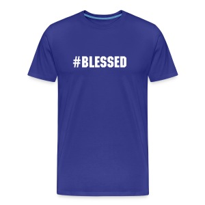 #BLESSED - Men's Premium T-Shirt