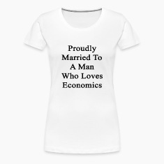proudly_married_to_a_man_who_loves_econo Women's T-Shirts