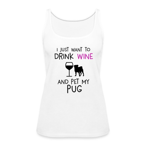 Pugs 'n' wine - Women's Premium Tank Top