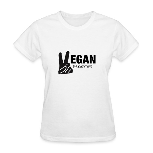 Vegan For Everything Women's T-Shirt - Women's T-Shirt
