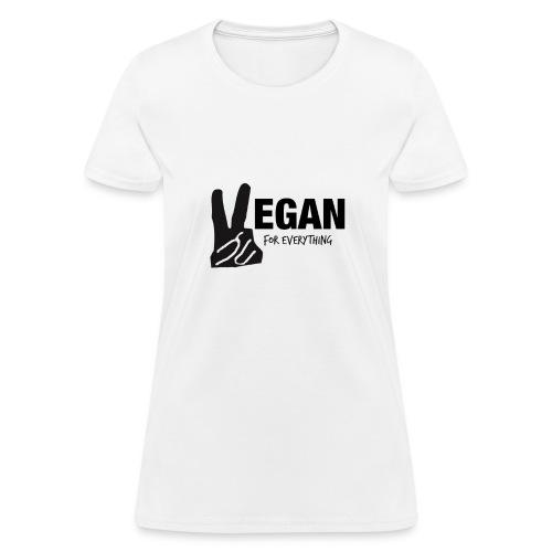 Vegan For Everything Women's T-Shirt - Women's T-Shirt
