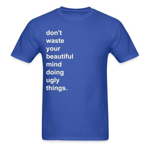 Beautiful Mind, Ugly Things T-Shirt (Royal) - Men's T-Shirt