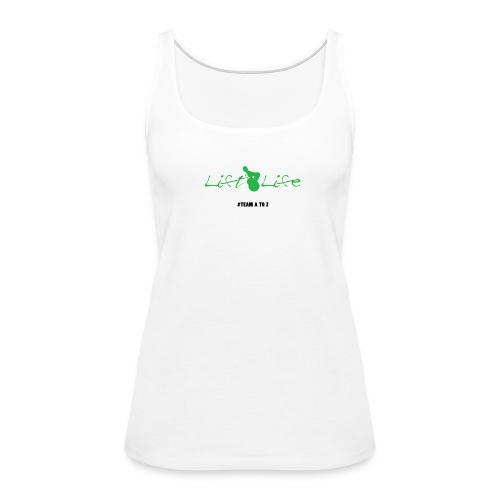 Lift Life  - Women's Premium Tank Top