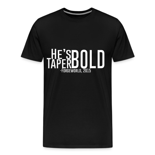 He's TaperBold (Black) - Men's Premium T-Shirt