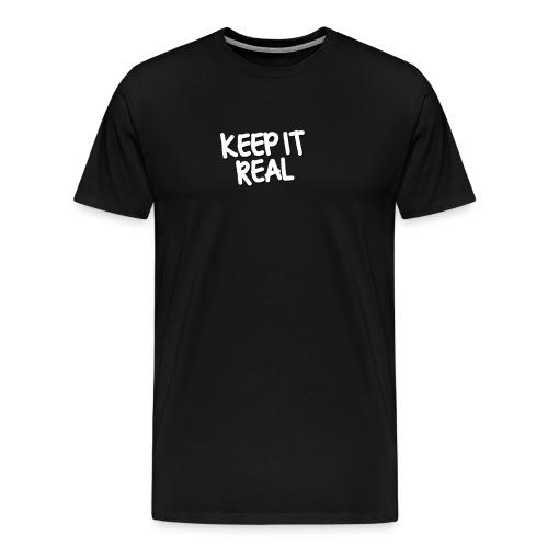 KEEP IT REAL - Men's Premium T-Shirt