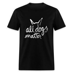 All dogs Matter - Men's T-Shirt