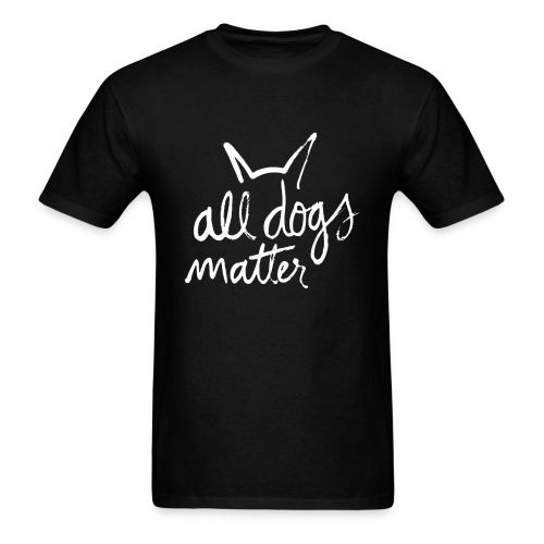All dogs Matter - Men's T-Shirt