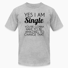 YES I'M SINGLE T-Shirts