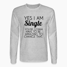 YES I'M SINGLE Long Sleeve Shirts