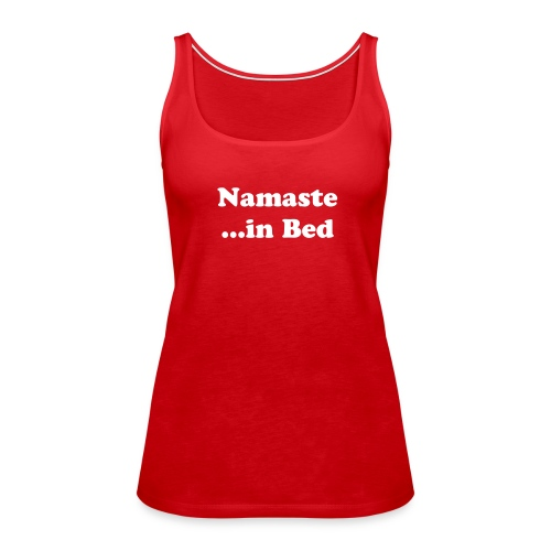 Namaste in Bed - Women's Premium Tank Top