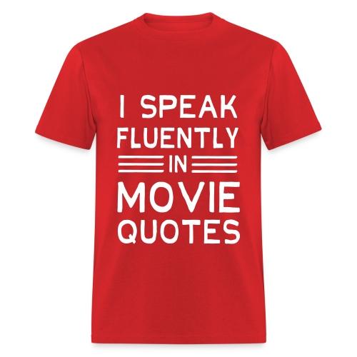 Speak Movie Quotes Fluently - Flix and Shirts - Men's T-Shirt