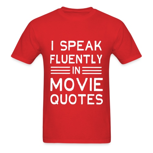 Speak Movie Quotes Fluently - Flix and Shirts - Men's T-Shirt
