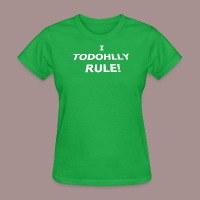 I Todohlly Rule! (Womens) - Women's T-Shirt