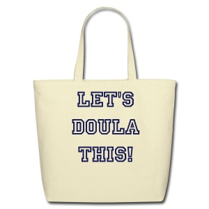 Let's DOula This Tote - Eco-Friendly Cotton Tote
