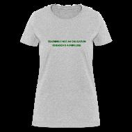 T-Shirts ~ Women's T-Shirt ~ Teaching (Women's)