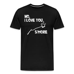 No, I Love You S'More Shirt  - Men's Premium T-Shirt