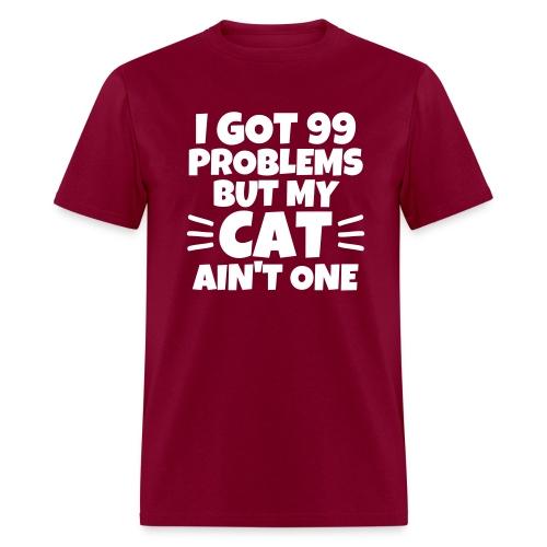 99 problems but my cat ain't one unisex - Men's T-Shirt