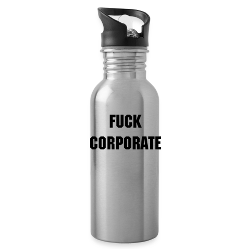 FUCK CORPORATE ALUMINUM WATER BOTTLE - Water Bottle