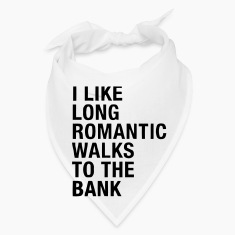 I LIKE LONG ROMANTIC WALKS TO THE BANK Caps