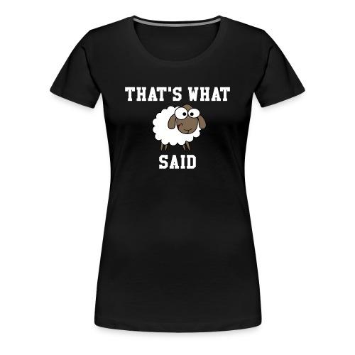 That's What Sheep Said Women's T-Shirt - Women's Premium T-Shirt