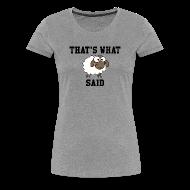 Women's T-Shirts ~ Women's Premium T-Shirt ~ That's What Sheep Said Women's T-Shirt