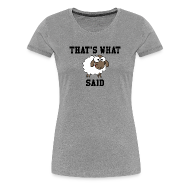T-Shirts ~ Women's Premium T-Shirt ~ That's What Sheep Said Women's T-Shirt