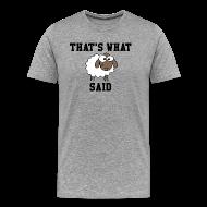 T-Shirts ~ Men's Premium T-Shirt ~ That's What Sheep Said T-Shirt
