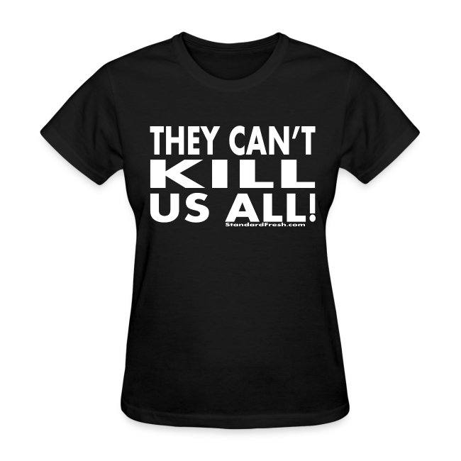They Can't Kill Us All (WMNS)
