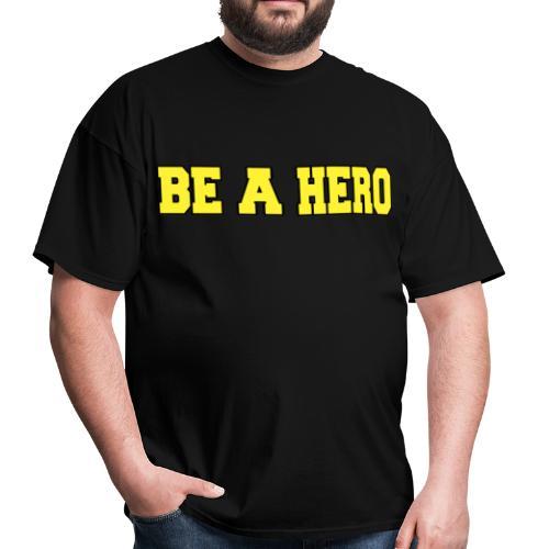Be A Hero - Men's T-Shirt