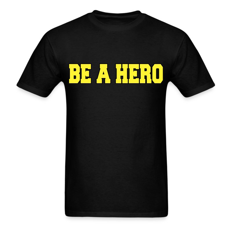 Be A Hero - Men's T-Shirt