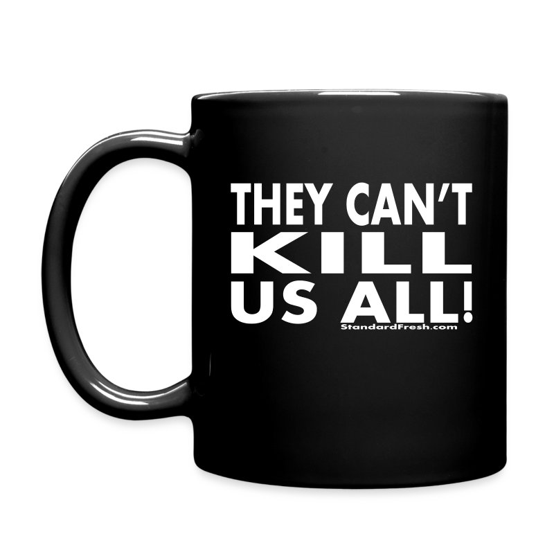 They Can't Kill Us All (Coffee Mug) - Full Color Mug