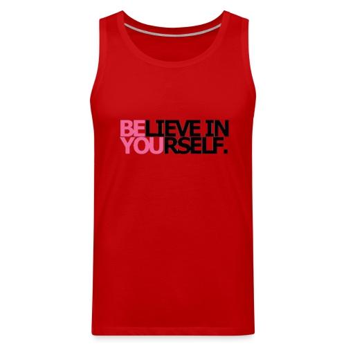Believe in Yourself   Logo tank top - Men's Premium Tank