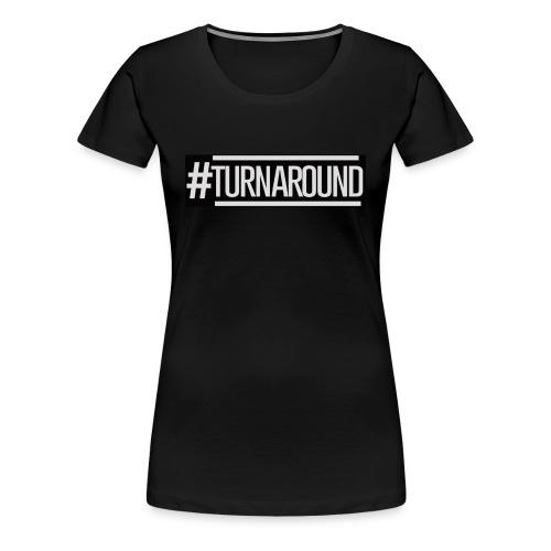 #Turnaround V-Tee Women's - Women's Premium T-Shirt