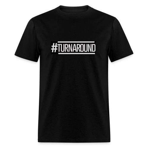 #Turnaround Tee - Men's T-Shirt