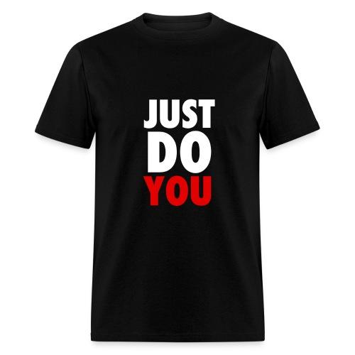 Just do you - Men's T-Shirt