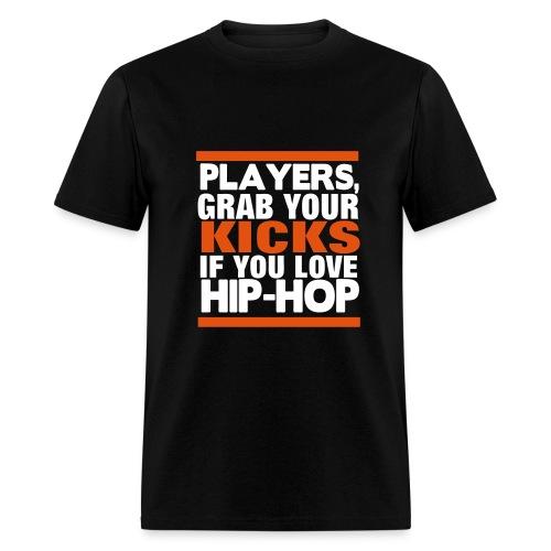 Grab your kicks if you love hip hop - Men's T-Shirt