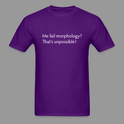 Me Fail Morphology? - Men's T-Shirt
