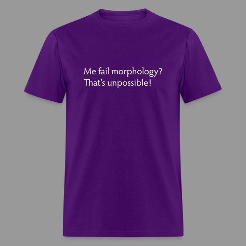 Me Fail Morphology? - Men's T-Shirt