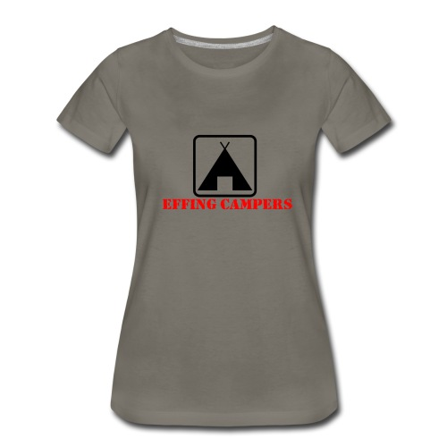 Effing Campers - Women's Premium T-Shirt