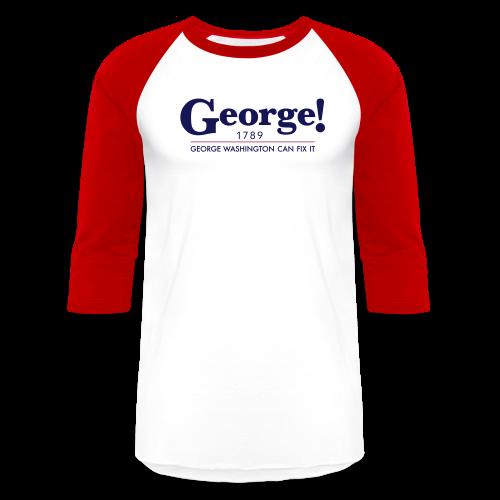 George Washington Can Fix It, Men - Baseball T-Shirt
